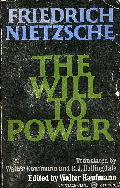 The Will To Power Friedrich Nietzsche Friedrich Nietzsche Wille Zur Macht Geschichte