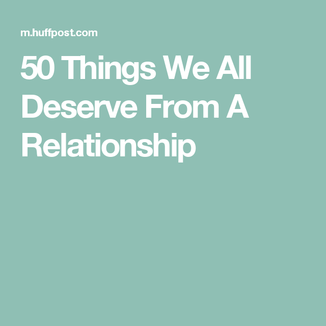 50 things we all deserve relationship