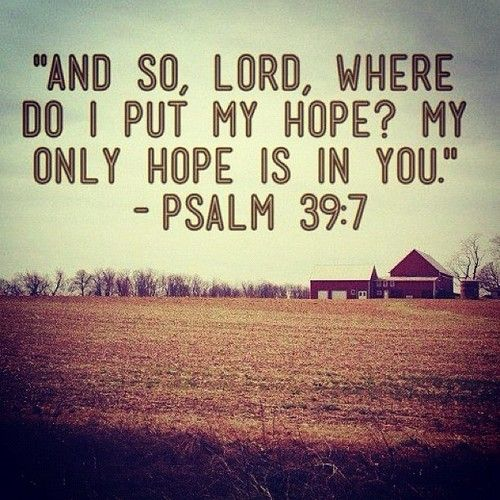 And So Lord Where Do I Put My Hope My Only Hope Is In You