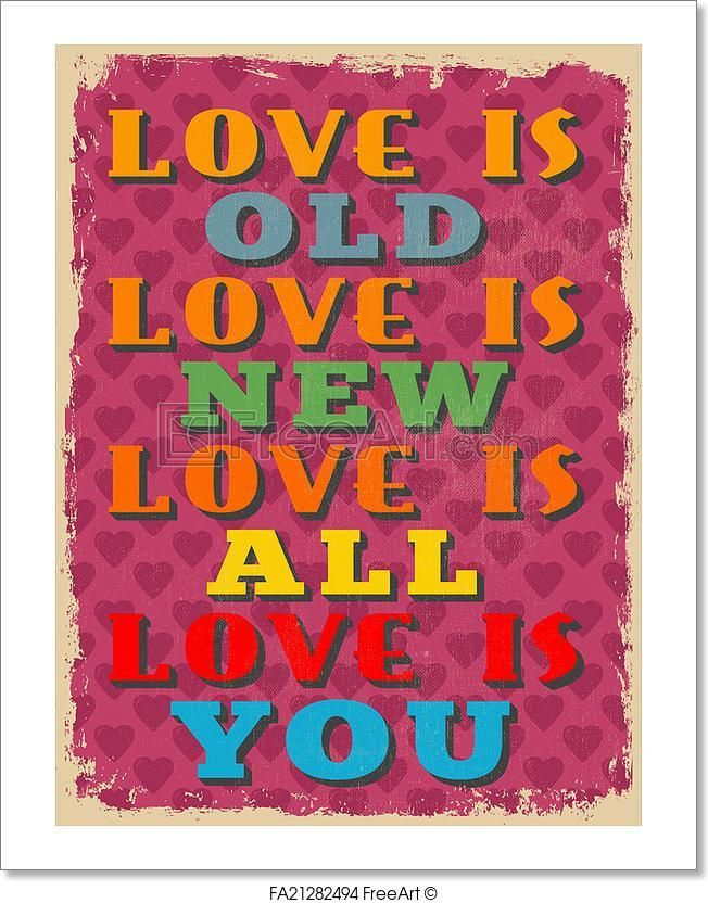 dcbf4913a0138 Love is Old Love is New Love is All Love is You.