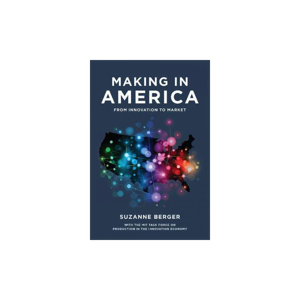 Making in America : From Innovation to Market (Paperback) (Suzanne Berger)
