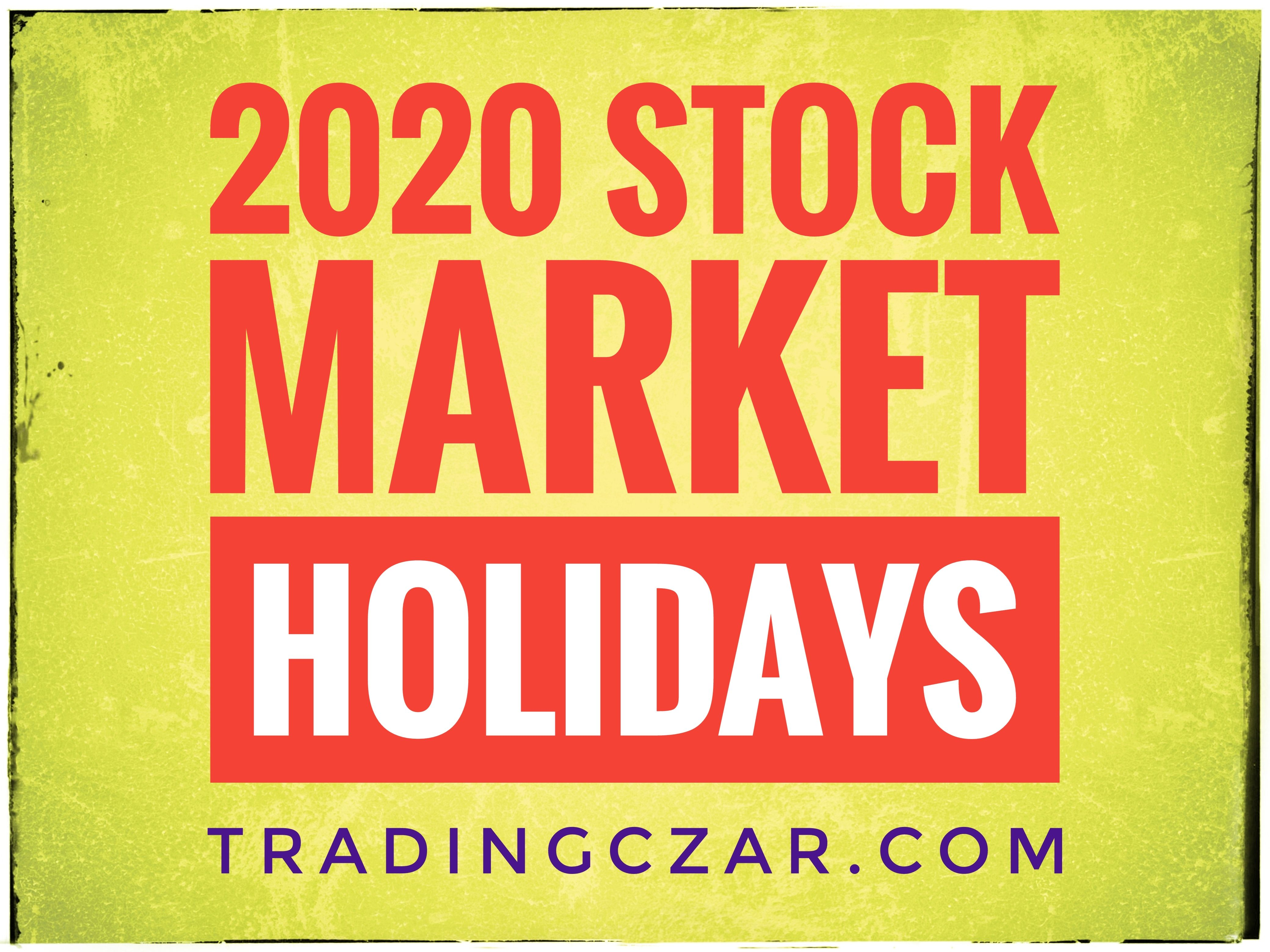 2020 Stock Market Holidays 2020 New York Stock Exchange Holidays