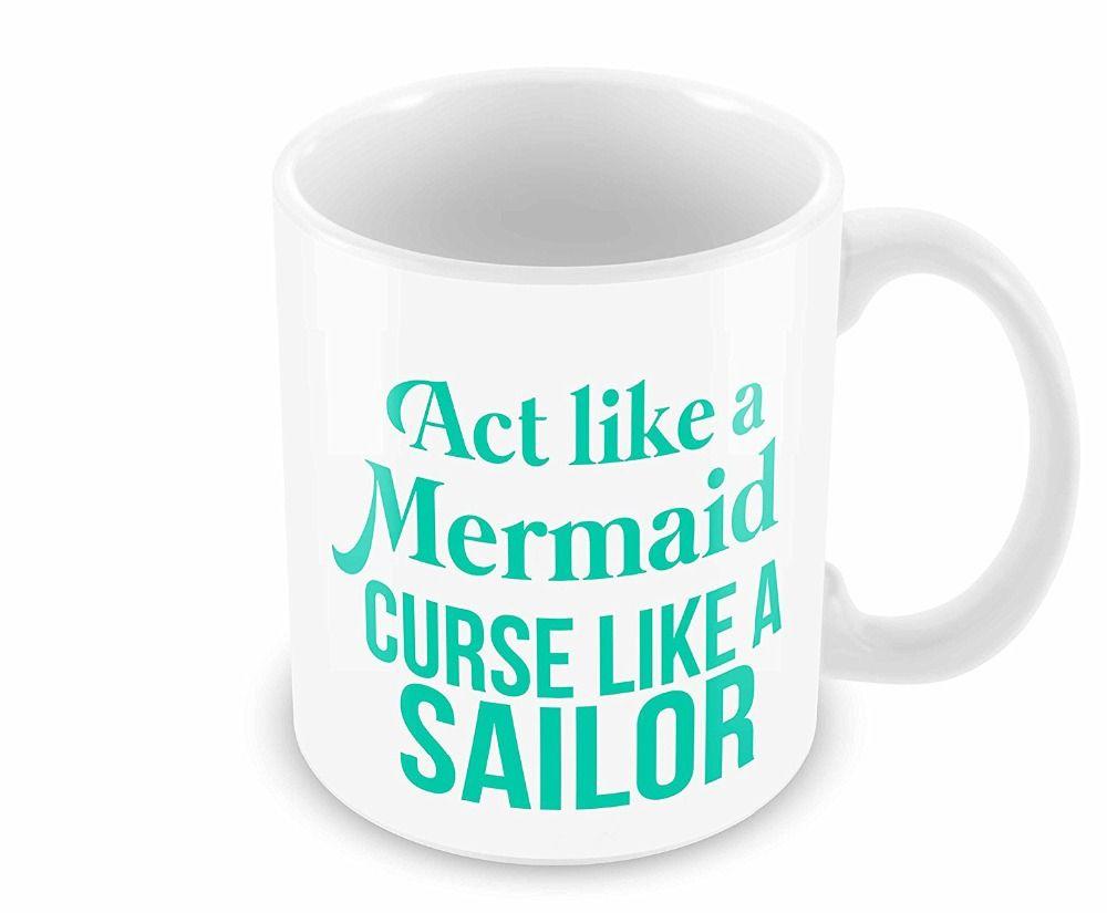 Act Like a Mermaid Curse Like a Sailor Mugs Coffee Mug Tea mugen ...