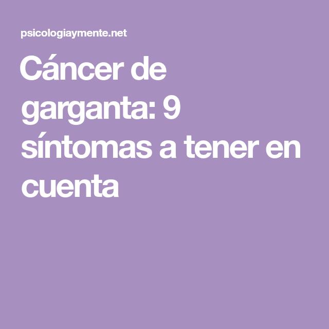 cáncer de garganta 9 síntomas a tener en cuenta 9 síntomas de