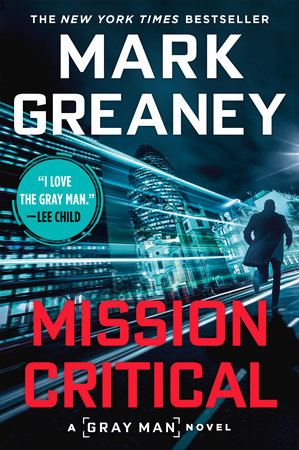 Mission Critical By Mark Greaney 9780451488978 Penguinrandomhouse Com Books Mission Books Marks