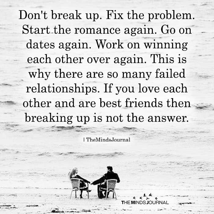Dont Break Up Fix The Problem Love And Relationship Quotes