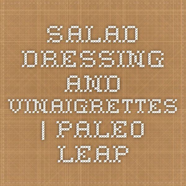 Salad Dressing And Vinaigrettes   Paleo Leap