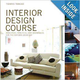 Interior design course principles practices and techniques for the aspiring designer quarto book tomris tangaz amazon also rh pinterest