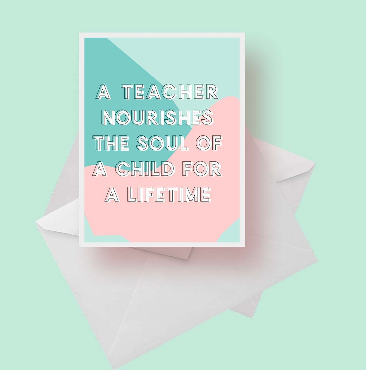 A teacher nourishes the soul of a child for a lifetime daily a teacher nourishes the soul of a child for a lifetime daily greeting kristyandbryce Gallery