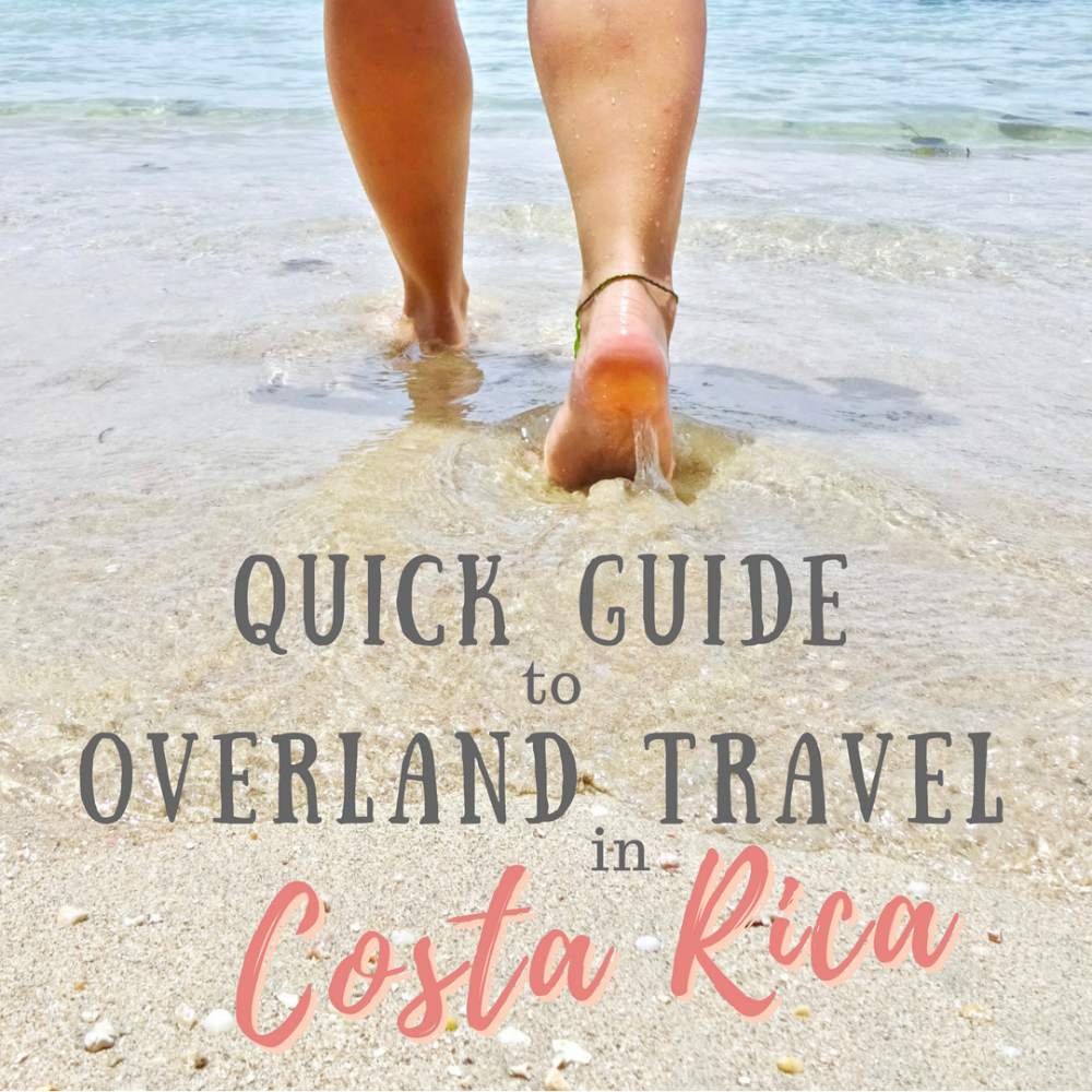 The Quick Guide To Overland Travel In Costa Rica