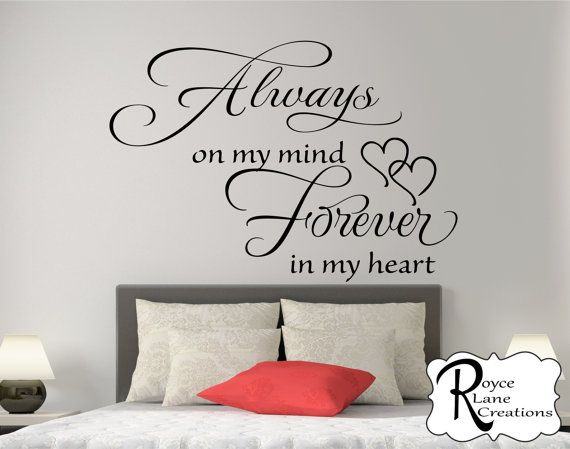bedroom wall decal always on my mind forever in my heart bedroom