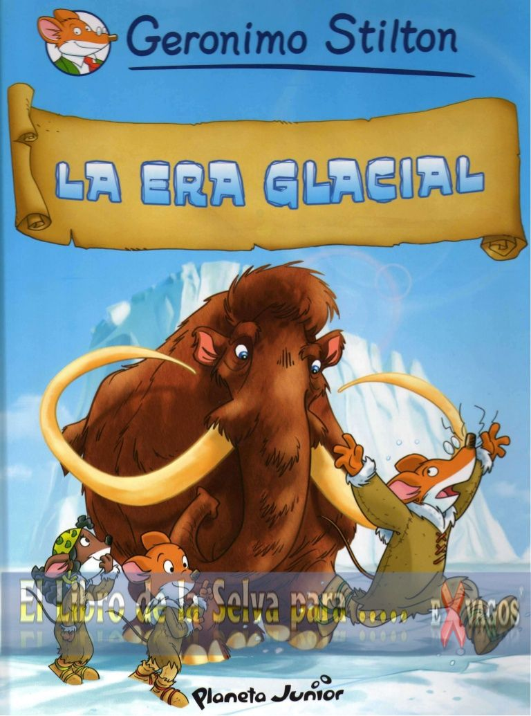 Stilton Geronimo Libros La Era Glacial Libro De Geronimo Stilton Books For School