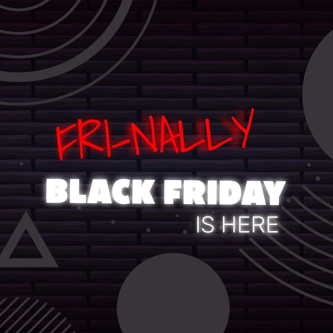 Fri-nally! Black Friday is here! Don't miss out! Shop the best