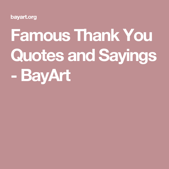 100 Famous Thank You Quotes And Grateful Sayings Quotes Wisdom