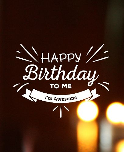 Happy Birthday To Me Meme For Fun This Beautiful Image Is Wish And Appreciate Myself On My Special Day