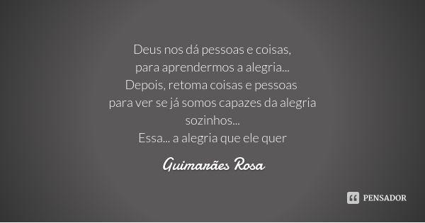Frases Mensagens E Poesias Por Que Algumas Pessoas Só Dão: Guimarães Rosa, Guimaraes E Deusas