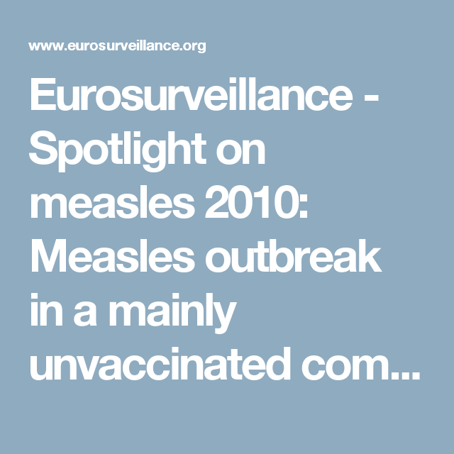 Eurosurveillance - Spotlight on measles 2010: Measles outbreak in a mainly unvaccinated community in Essen, Germany, March – June 2010