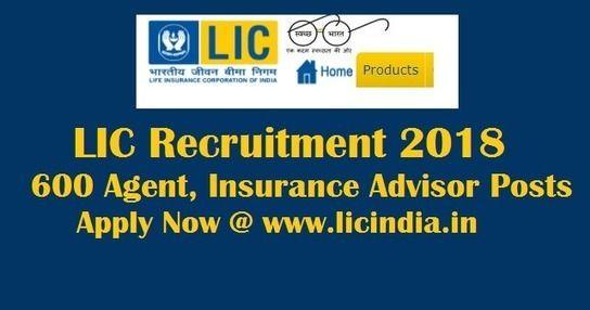 Lic Recruitment 2018 600 Agent Insurance Advisor Posts Online
