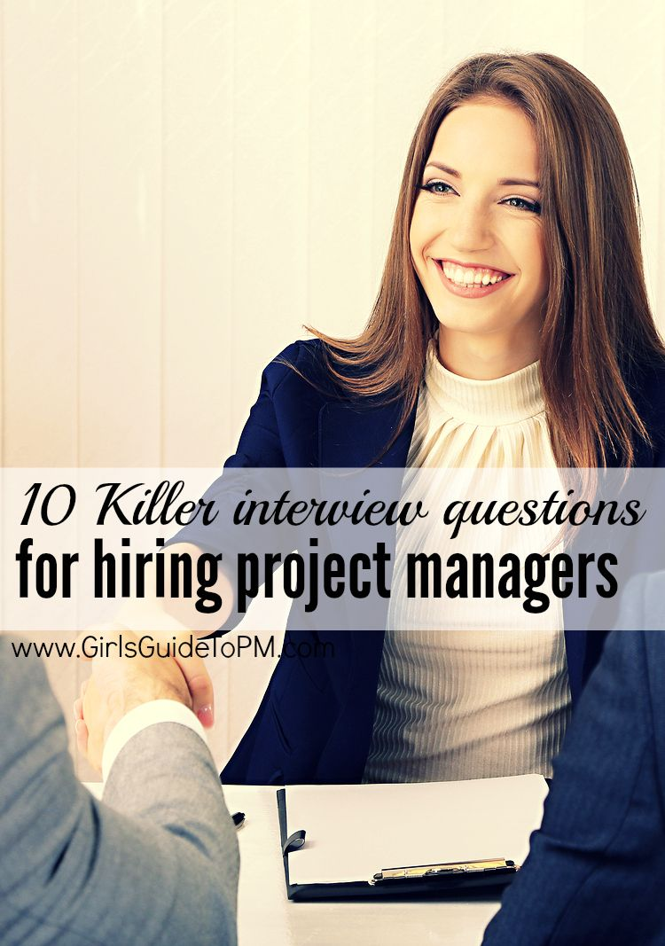 10 killer interview questions for hiring project managers a here are 10 questions you should definitely ask your candidates and if you are going for a project management job prepare your answers for these