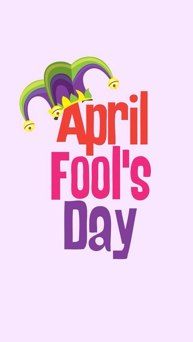Happy April Fool S Day April Fools Day April Fool Quotes April Fools