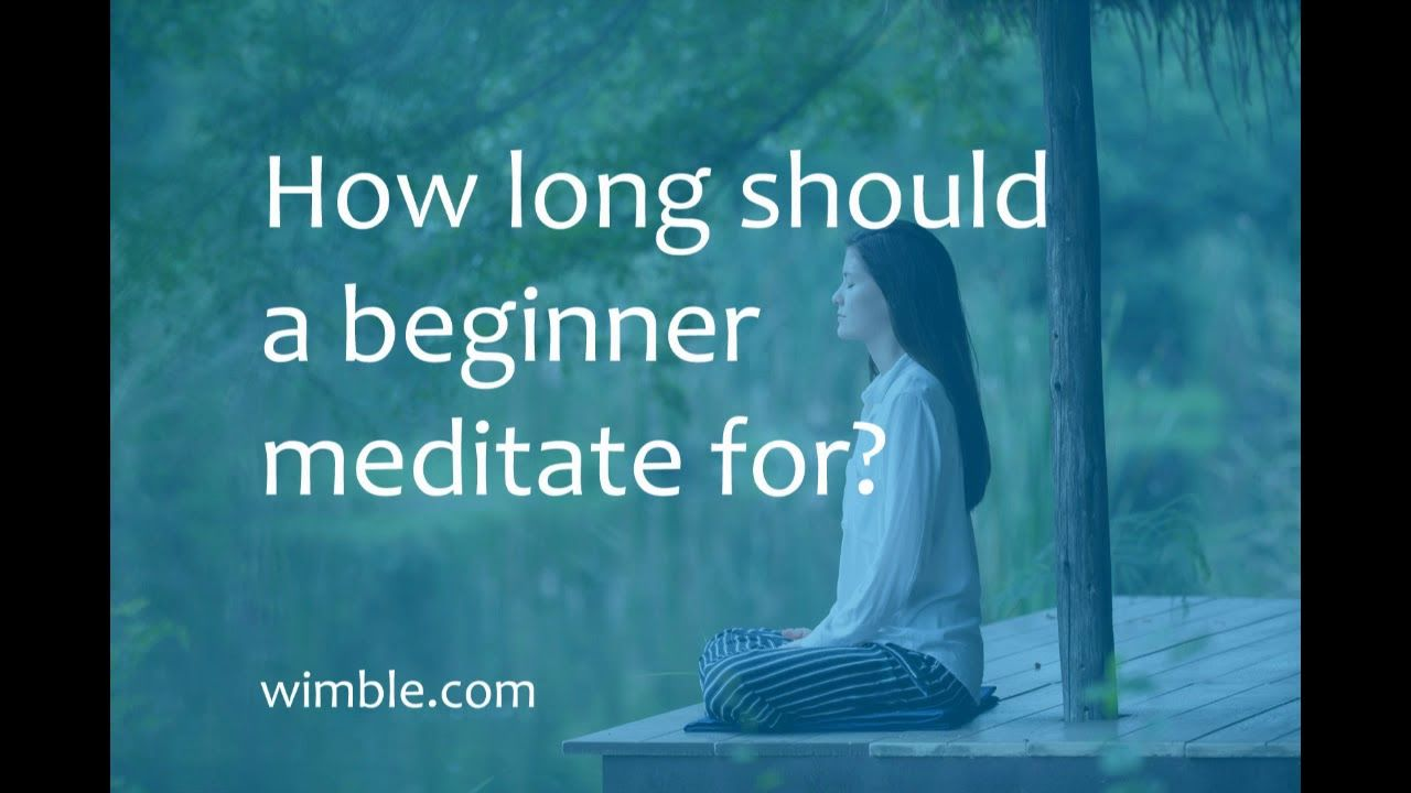 How long to meditate for benefits