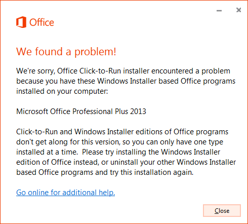 Office Installed With Click To Run And Windows Installer On Same Computer Isn T Supported Microsoft Office How To Uninstall Microsoft