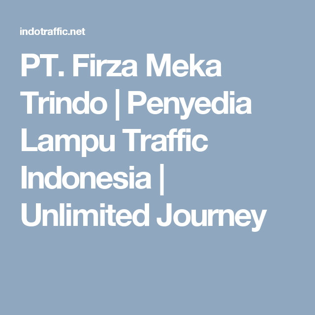 Pt Firza Meka Trindo Penyedia Lampu Traffic Indonesia Unlimited Journey Lampu Lalu Lintas Lampu Tenaga Surya