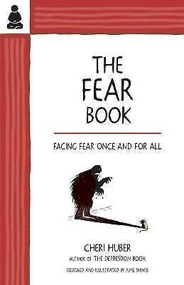 The Fear Book : Facing Fear Once and for All by Cheri Huber (1995, Paperback)