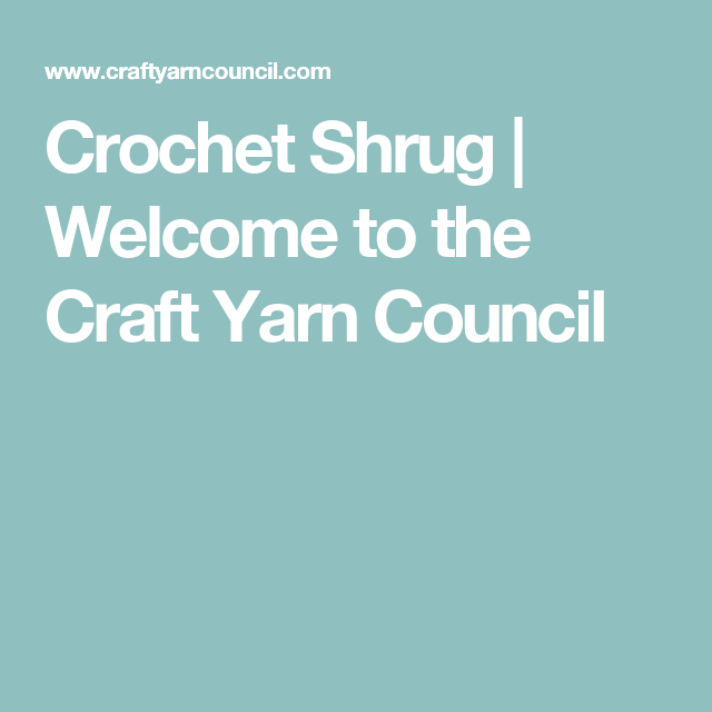 Crochet Shrug | Welcome to the Craft Yarn Council
