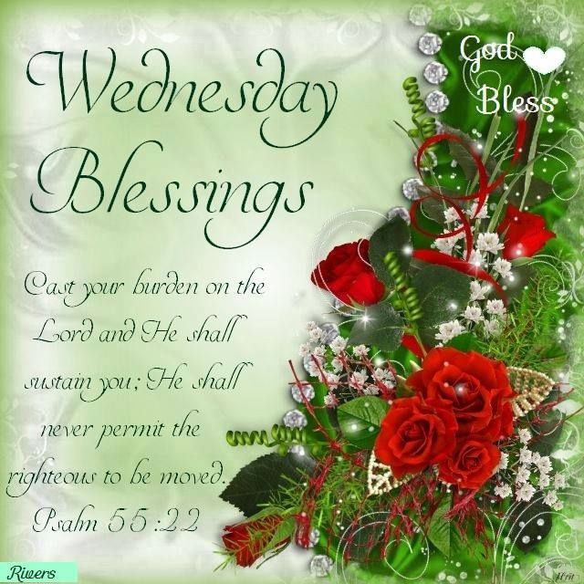 Wednesday Blessings. Psalm 55:22- God Bless.