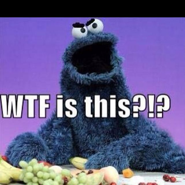 Cookie Monster He S Cookie Monster Not Fruit Monster Lol Monster Cookies Funny Amusing