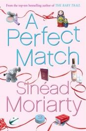 A Perfect Match By Sinead Moriarty 2nd Book Of The Series