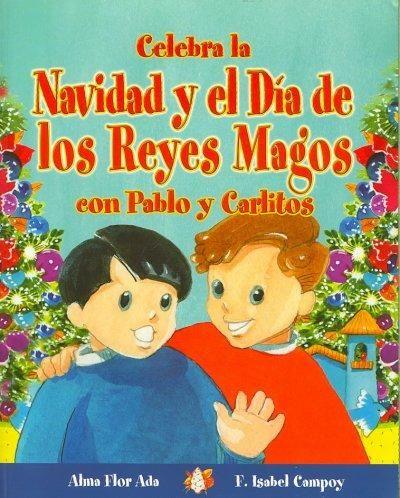 Celebra La Navidad Y El Dia De Los Reyes Magos Con Pablo Y Carlitos / Celebrate Christmas and Three Kings Day Wit...