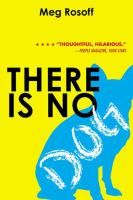 There Is No Dog: When the beautiful Lucy prays to fall in love, God, an irresponsible youth named Bob, chooses to answer her prayer personally, to the dismay of this assistant, Mr. B who must try to clean up the resulting catastrophes.