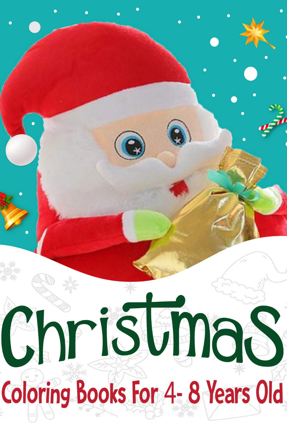 Christmas Coloring Books For 4 8 Years Old 50 Christmas Coloring Pages For Kids Toddler Kids Coloring Books Christmas Coloring Books Toddler Coloring Book