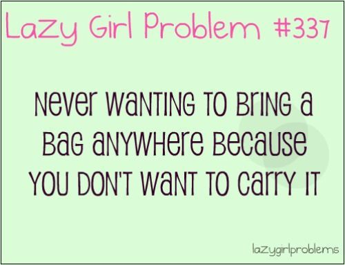 Lazy Girl Problem Qoutes Found On Lazygirlproblemstumblrcom