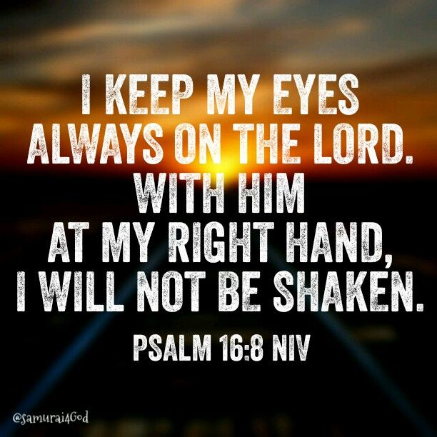 Psalm 16 8 Niv Knowing God The Living Bible Paraphrase