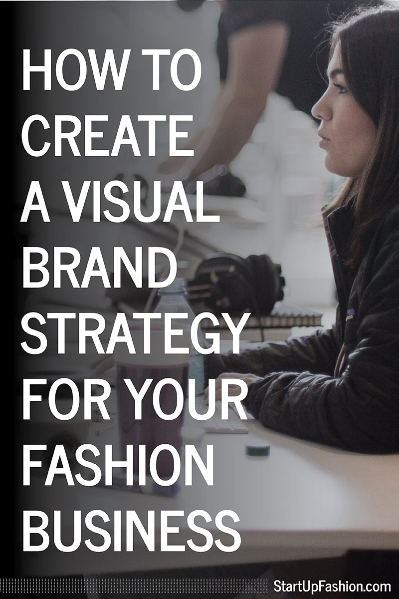 How to Create a Visual Brand Strategy for Your Fashion