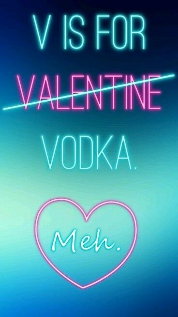 Quotes Valentine Vodka Cute Adorable Love Beautiful Amazing