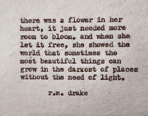 Sometimes The Most Beautiful Things Can Grow In The Darkness I M