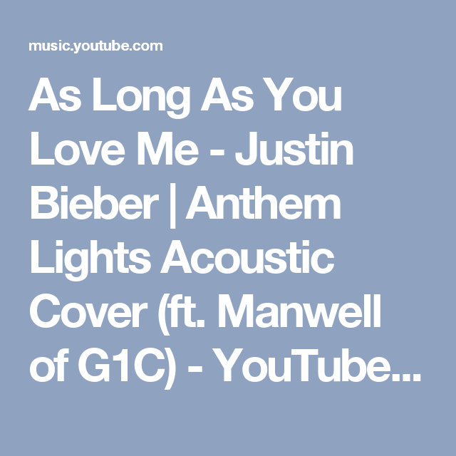 As Long As You Love Me Justin Bieber Anthem Lights Acoustic