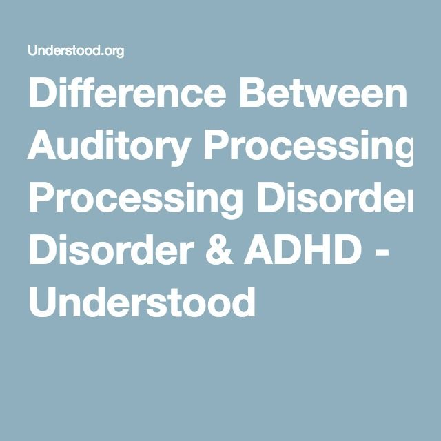 Difference Between Auditory Processing Disorder & ADHD - Understood