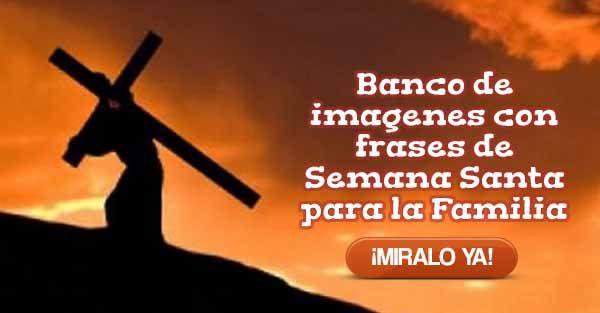 Frases De Familia: (LO + NUEVO) Banco De Imagenes Con Frases De Semana Santa