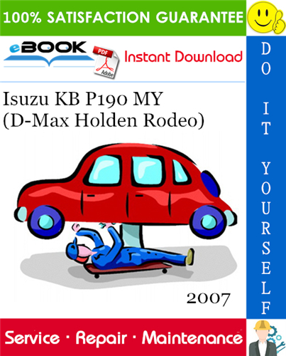 2007 Isuzu Kb P190 My D Max Holden Rodeo Service Repair Manual In 2020 Repair Manuals Nissan Skyline Nissan Pulsar