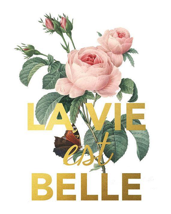 La Vie Est Belle Quote Art Life Is Beautiful Faux Gold Foil Vintage Rose Shabby Chic Printable Art Wall Art Ar Art Quotes Belle Quotes Life Art