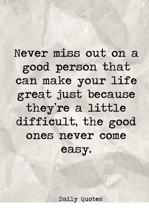 Image Result For Never Miss Out On A Good Person Quote Quotes