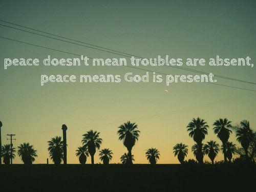 Gods Peace Quotes Quotesgram Justonewomanblogcom Peace Quotes