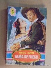SERGIO DUVAL / ALMA DE FUEGO - PIMPINELA Nº 162 - 1949 / 1ª EDICION - BUEN ESTADO