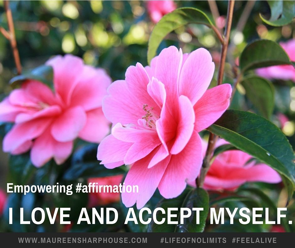 Empowering affirmation: I love and accept myself. #lifeofnolimits #feelalive #affirmation