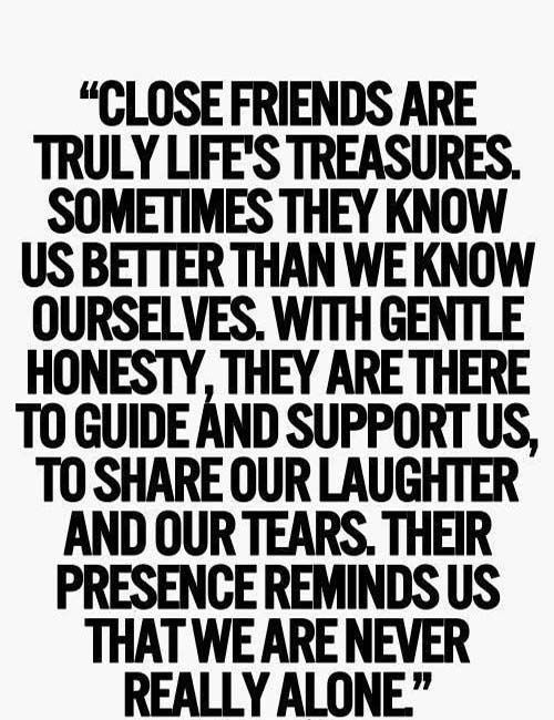Close friends are treasure of life